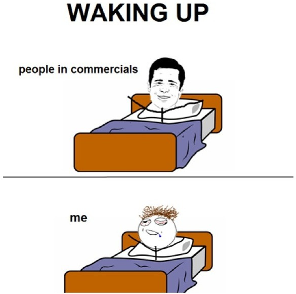 Funny Meme For Waking Up : How people look on tv when they wake up and me