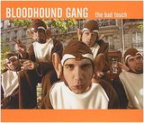 The Bloodhound Gang - The Bad Touch