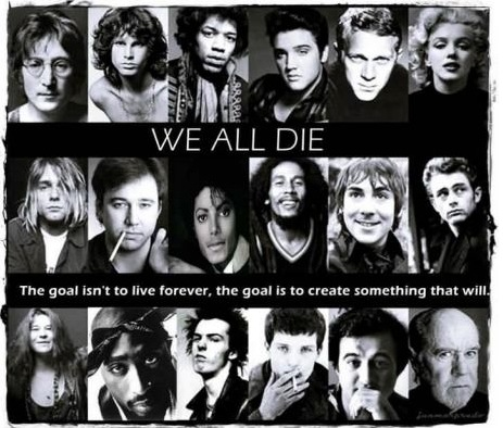 We All Die - The Goal Isn't To Live Forever