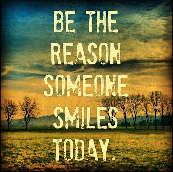 Be The Reason Someone Smiles Today ----Inspirational