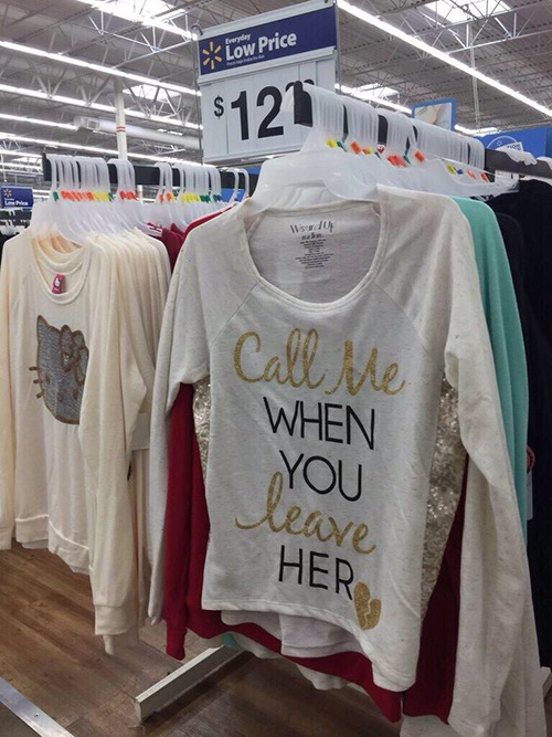 Walmart Call In Number >> Call Me When You Leave Her and other Tacky Shirts at Walmart - Walmart - Faxo