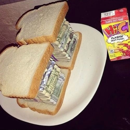 Ghetto Rich Cash Money Sandwich And Hi C Wtf Funny Faxo