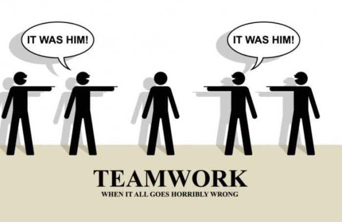teamwork  knowing who to blame when it all goes horribly wrong    it was him    - funny
